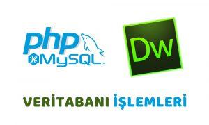 Php-Mysql-Dreamweaver ile Veritabanı İşlemleri