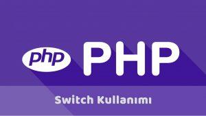 Php İle Swıtch Case Kullanımı